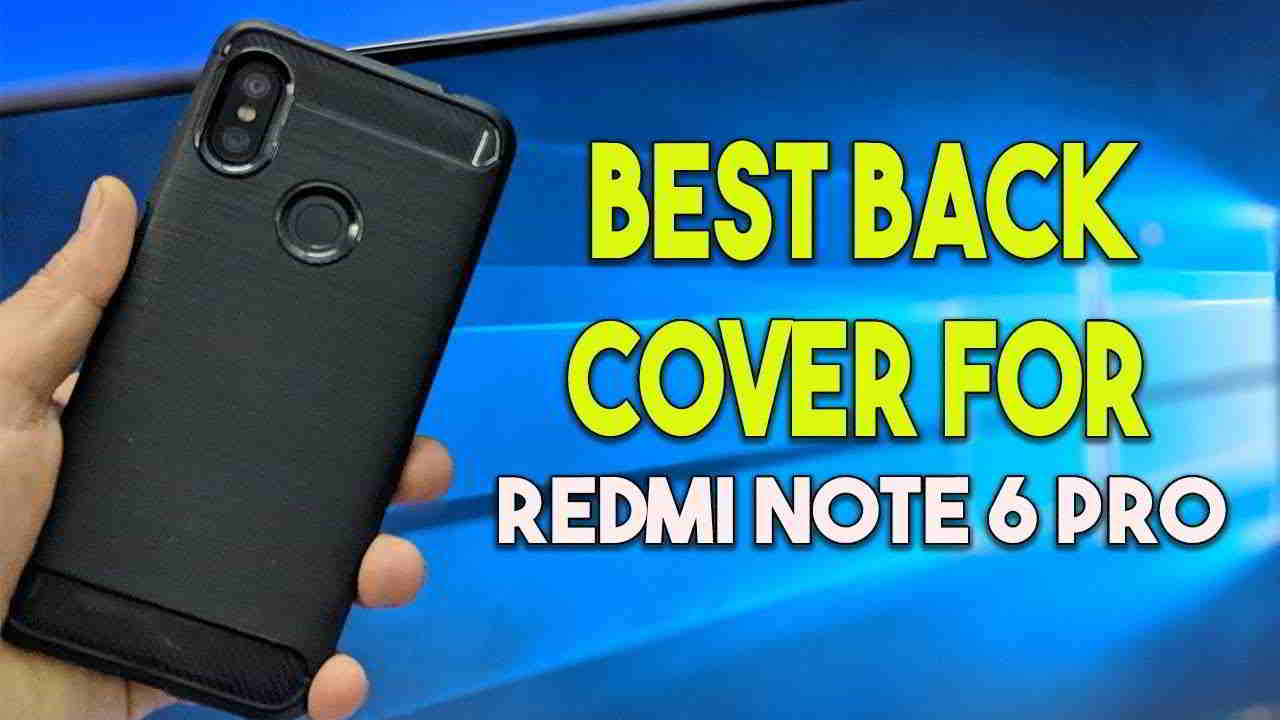 Best Cases For Redmi Note 6 Pro