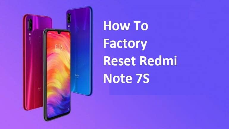 How To Factory Reset Redmi Note 7S