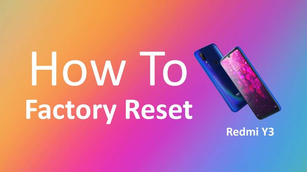 How to Factory Reset Redmi Y3