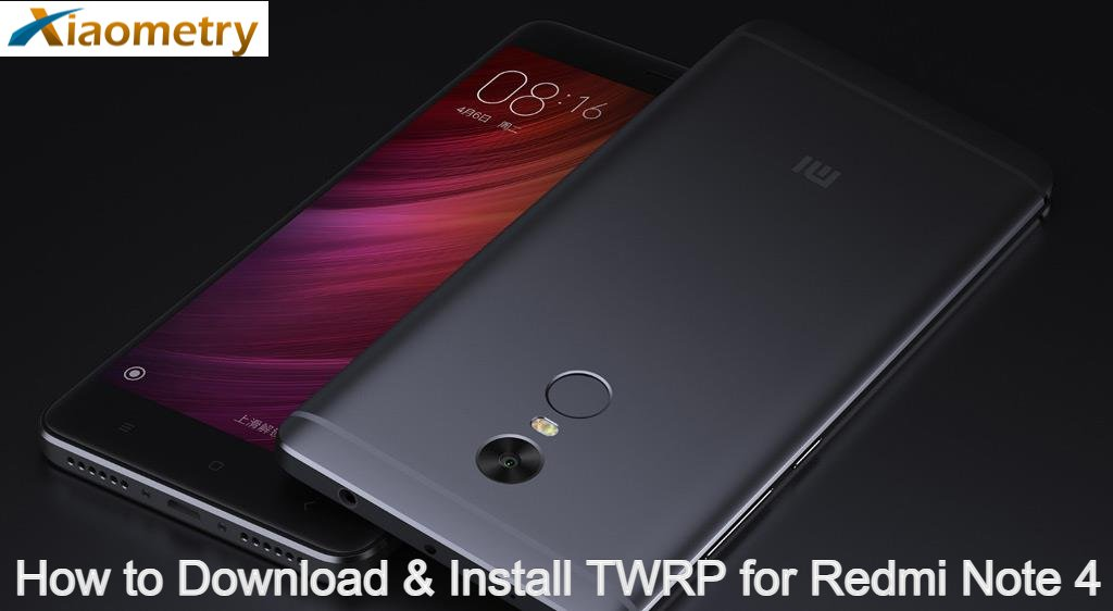 How to Download & Install TWRP for Redmi Note 4
